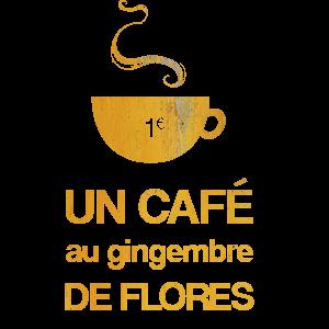 Un café au gingembre de Flores