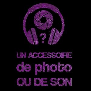 Un accessoire photo ou son